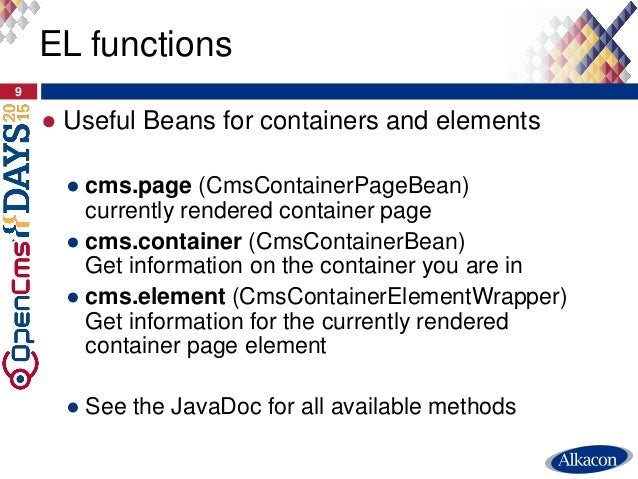 ● Useful Beans for containers and elements ● cms.page (CmsContainerPageBean) currently rendered container page ● cms.conta...