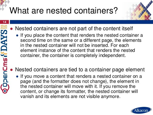 ● Nested containers are not part of the content itself ● If you place the content that renders the nested container a seco...
