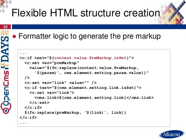 """● Formatter logic to generate the pre markup 22 Flexible HTML structure creation ... <c:if test=""""${content.value.PreMarkup..."""