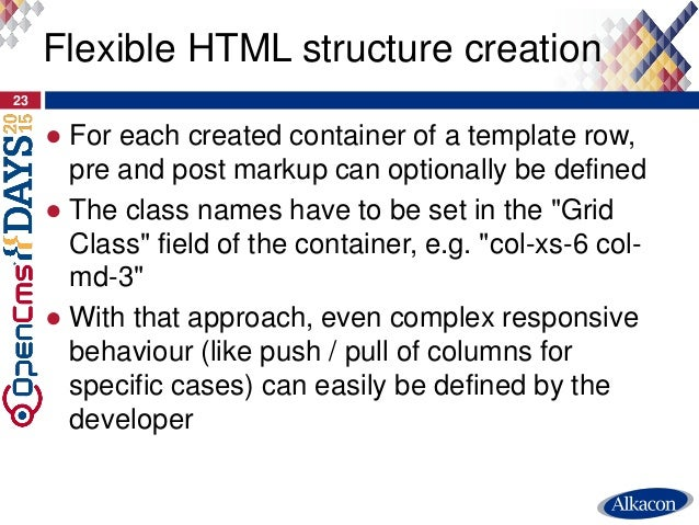 ● For each created container of a template row, pre and post markup can optionally be defined ● The class names have to be...