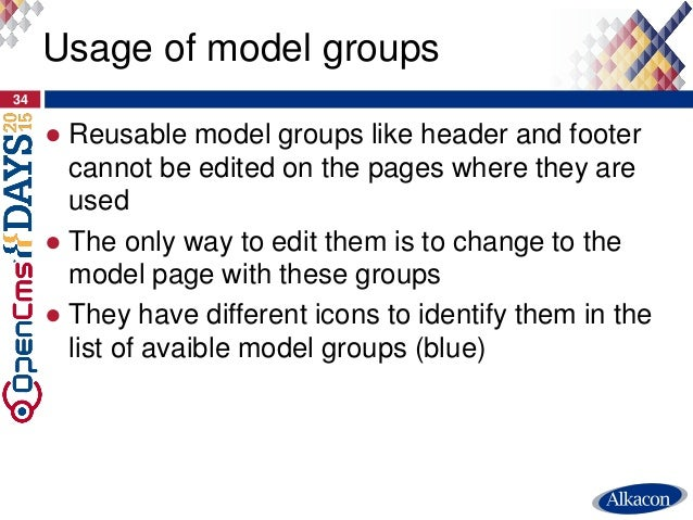 ● Reusable model groups like header and footer cannot be edited on the pages where they are used ● The only way to edit th...