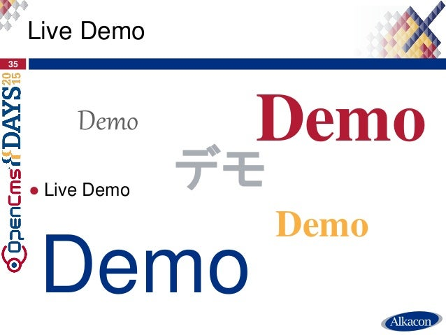 ● Live Demo 35 Live Demo Demo Demo Demo Demo デモ