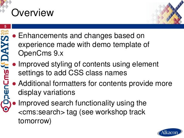 ● Enhancements and changes based on experience made with demo template of OpenCms 9.x ● Improved styling of contents using...