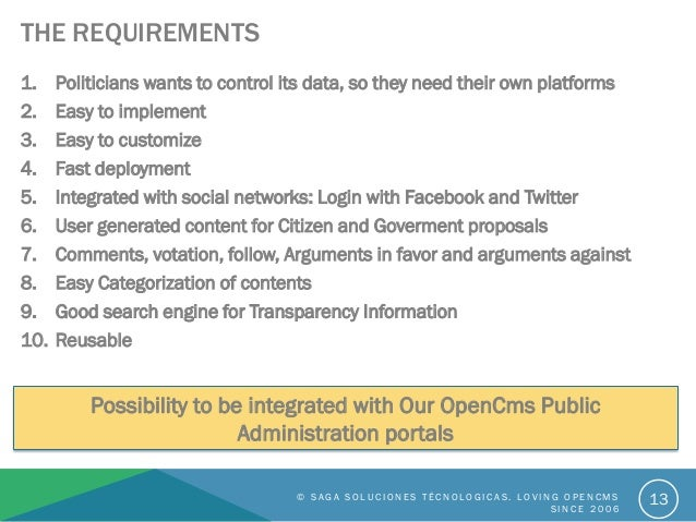THE REQUIREMENTS 1. Politicians wants to control its data, so they need their own platforms 2. Easy to implement 3. Easy t...