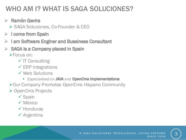  Ramón Gavira  SAGA Soluciones, Co-Founder & CEO  I come from Spain  I am Software Enginer and Bussiness Consultant  ...