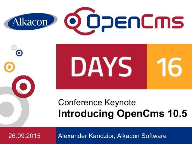 Alexander Kandzior, Alkacon Software Conference Keynote Introducing OpenCms 10.5 26.09.2015