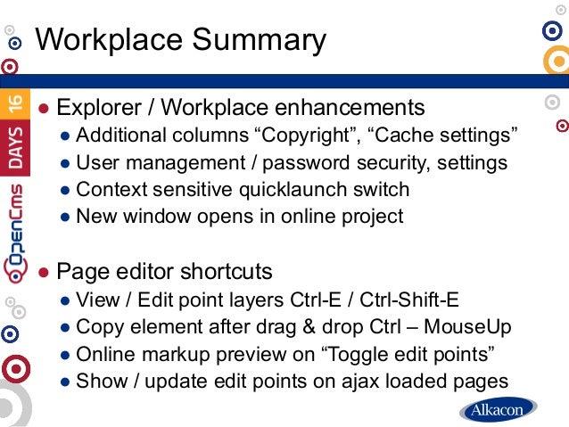 "● Explorer / Workplace enhancements ● Additional columns ""Copyright"", ""Cache settings"" ● User management / password securi..."