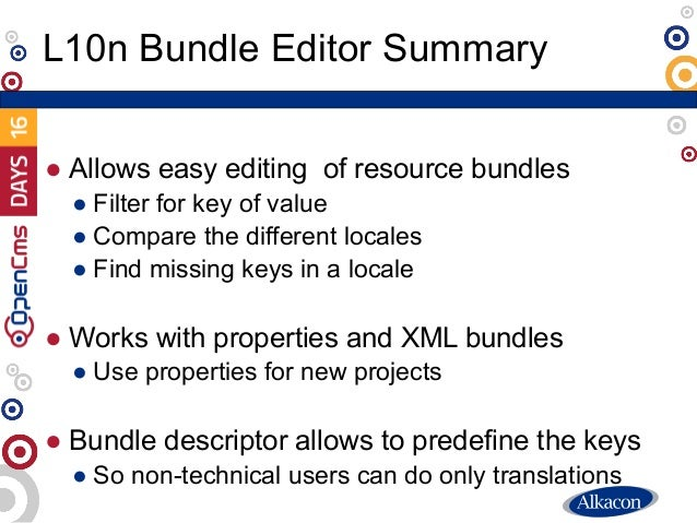 ● Allows easy editing of resource bundles ● Filter for key of value ● Compare the different locales ● Find missing keys in...