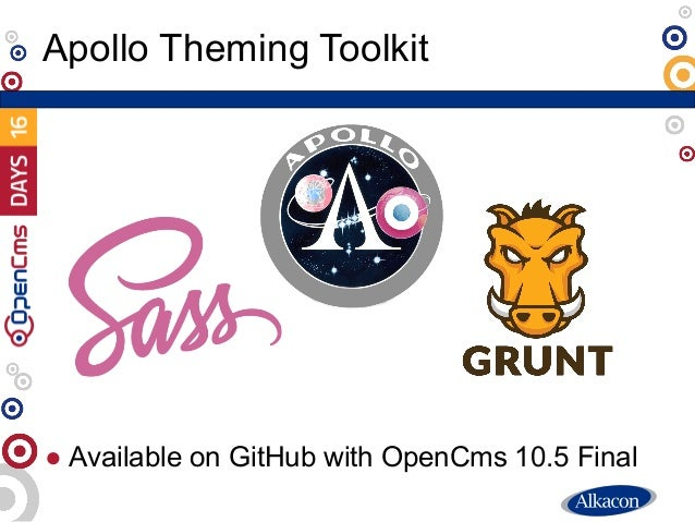 ● Available on GitHub with OpenCms 10.5 Final Apollo Theming Toolkit