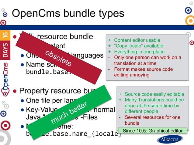 ● XML resource bundle ● XML content ● One file for all languages ● Name scheme: bundle.base.name ● Property resource bundl...