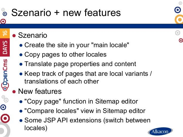 """● Szenario ● Create the site in your """"main locale"""" ● Copy pages to other locales ● Translate page properties and content ●..."""