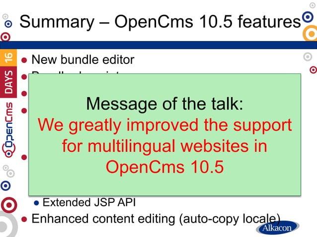 "● New bundle editor ● Bundle descriptors ● ""Copy page"" for containerpages ● Multilingual sites: Single-tree support ● Loca..."