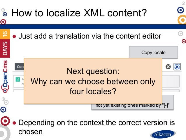 ● Just add a translation via the content editor ● Depending on the context the correct version is chosen How to localize X...