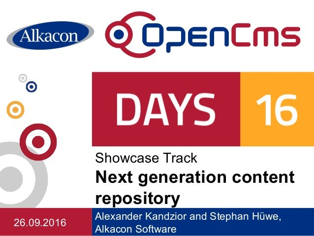 Alexander Kandzior and Stephan Hüwe, Alkacon Software Showcase Track Next generation content repository 26.09.2016
