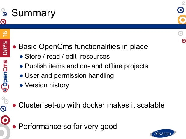 ● Basic OpenCms functionalities in place ● Store / read / edit resources ● Publish items and on- and offline projects ● Us...