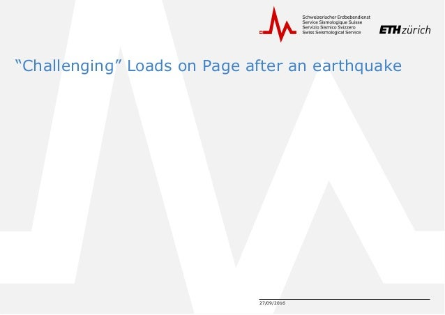 """27/09/2016 """"Challenging"""" Loads on Page after an earthquake"""