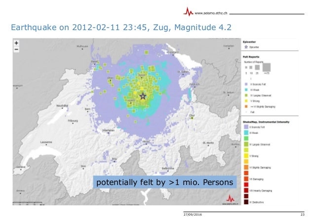 Earthquake on 2012-02-11 23:45, Zug, Magnitude 4.2 27/09/2016 23 potentially felt by >1 mio. Persons