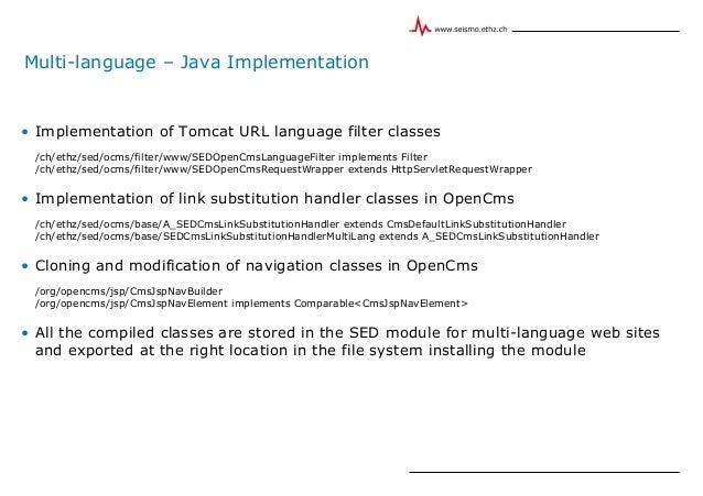 Multi-language – Java Implementation • Implementation of Tomcat URL language filter classes /ch/ethz/sed/ocms/filter/www/S...