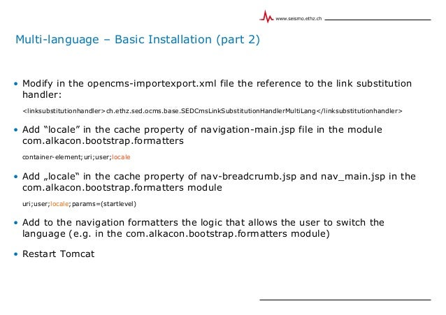 Multi-language – Basic Installation (part 2) • Modify in the opencms-importexport.xml file the reference to the link subst...