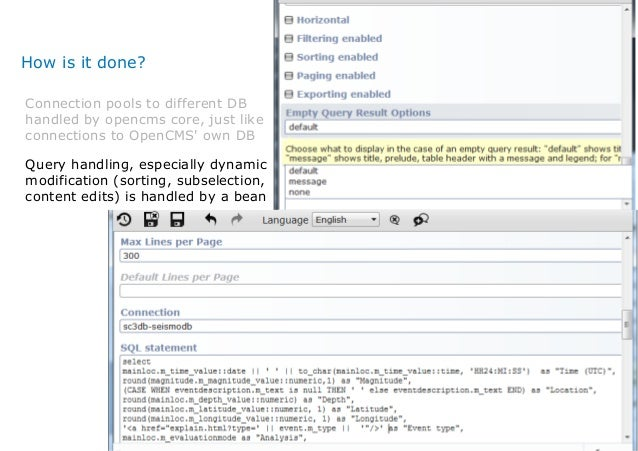 How is it done? Connection pools to different DB handled by opencms core, just like connections to OpenCMS' own DB Query h...