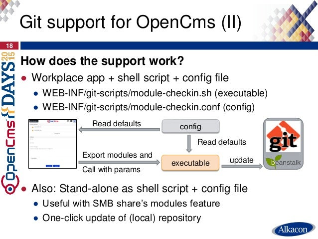 How does the support work? ● Workplace app + shell script + config file ● WEB-INF/git-scripts/module-checkin.sh (executabl...