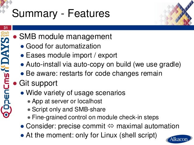 ● SMB module management ● Good for automatization ● Eases module import / export ● Auto-install via auto-copy on build (we...
