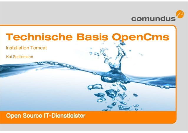 Open Source IT-Dienstleister Technische Basis OpenCms Kai Schliemann Installation Tomcat
