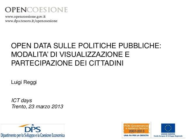 www.opencoesione.gov.itwww.dps.tesoro.it/opencoesione   OPEN DATA SULLE POLITICHE PUBBLICHE:   MODALITA' DI VISUALIZZAZION...