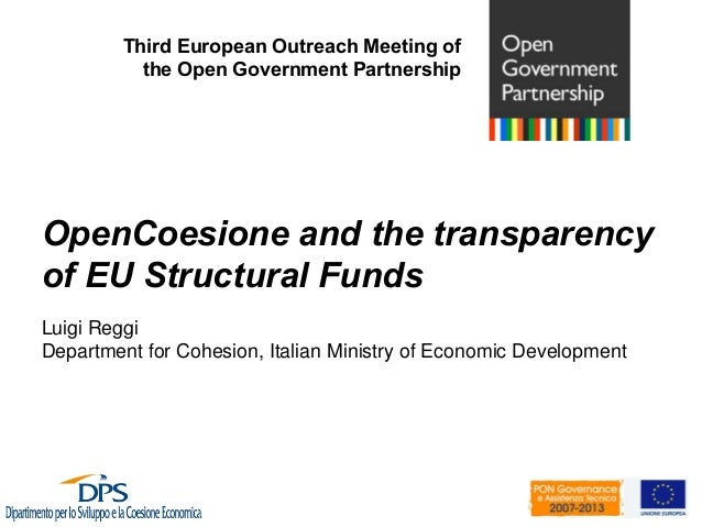 Third European Outreach Meeting of           the Open Government PartnershipOpenCoesione and the transparencyof EU Structu...