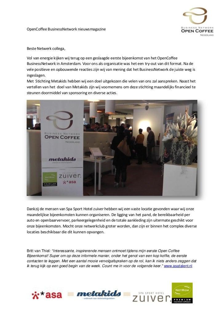 OpenCoffee BusinessNetwork nieuwsmagazineBeste Netwerk collega,Vol van energie kijken wij terug op een geslaagde eerste bi...