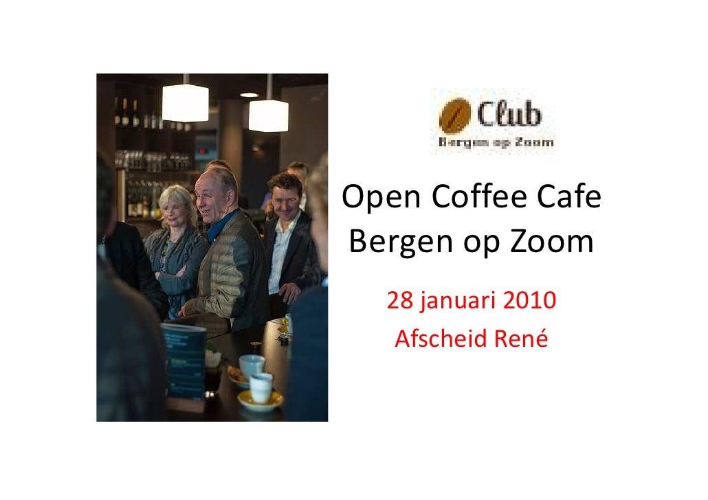 Open Coffee CafeBergen op Zoom  28 januari 2010   Afscheid René