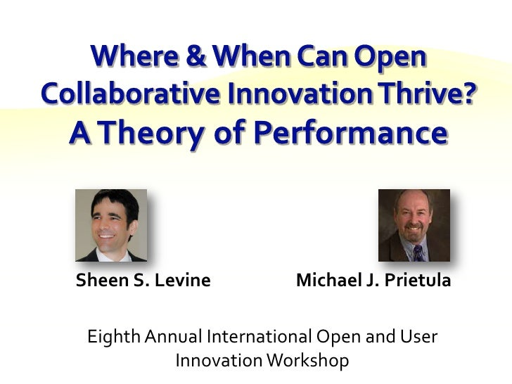 Where & When Can Open Collaborative Innovation Thrive? A Theory of Performance<br />Eighth Annual International Open and U...