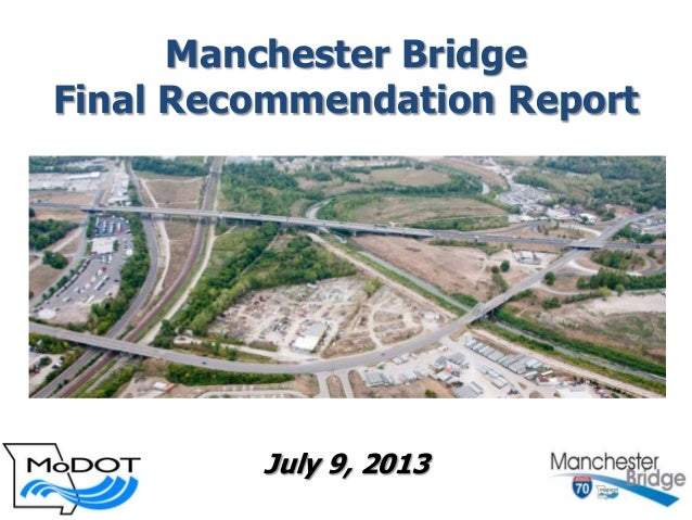 Manchester Bridge Final Recommendation Report July 9, 2013