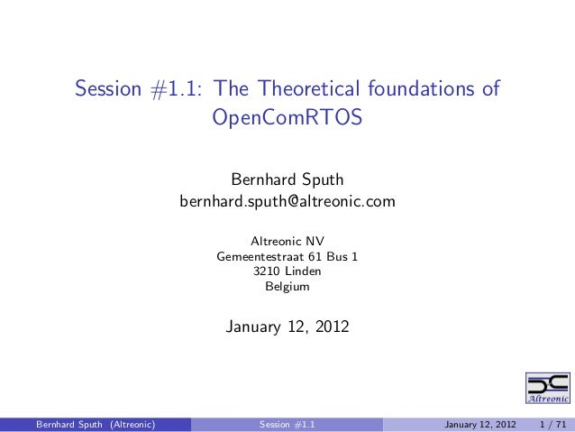 Session #1.1: The Theoretical foundations of                      OpenComRTOS                                   Bernhard S...