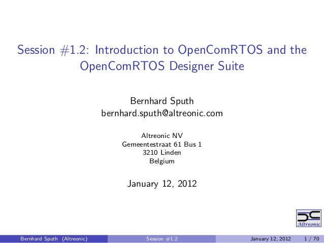 Session #1.2: Introduction to OpenComRTOS and the           OpenComRTOS Designer Suite                                   B...