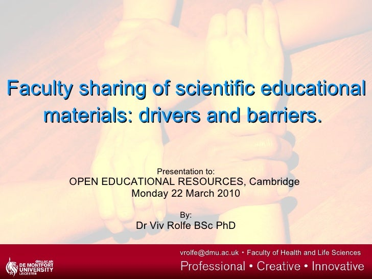 Faculty sharing of scientific educational materials: drivers and barriers.   Presentation to: OPEN EDUCATIONAL RESOURCES, ...