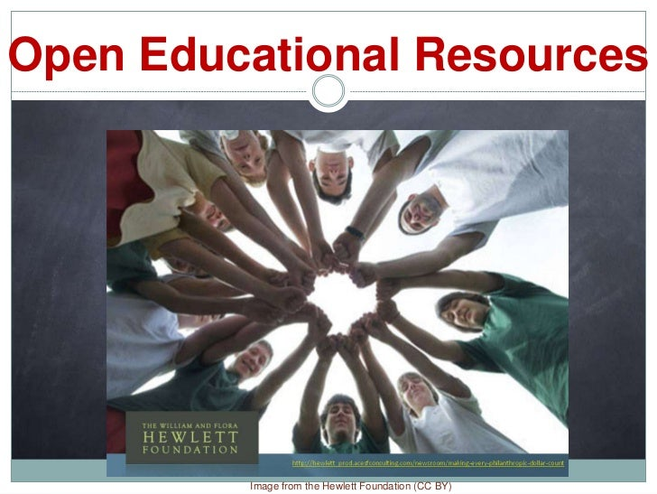 Open Educational Resources         Image from the Hewlett Foundation (CC BY)