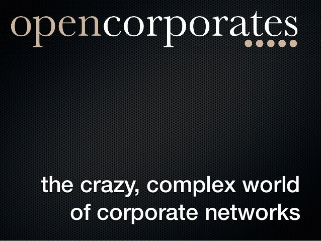 the crazy, complex worldof corporate networks