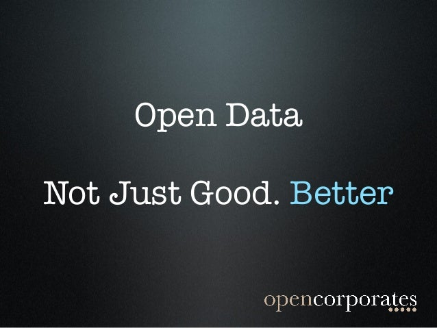 Open Data Not Just Good. Better