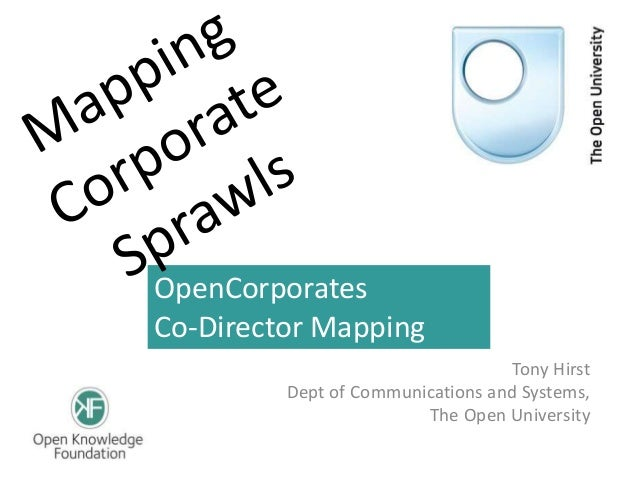 OpenCorporatesCo-Director MappingTony HirstDept of Communications and Systems,The Open University