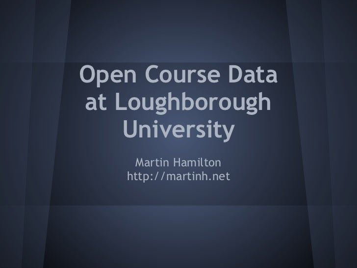 Open Course Dataat Loughborough    University    Martin Hamilton   http://martinh.net