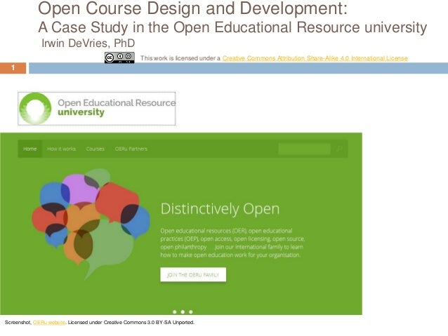 Open Course Design and Development: A Case Study in the Open Educational Resource university Irwin DeVries, PhD This work ...