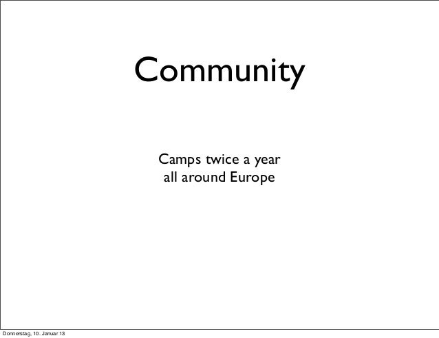 Camps twice a year all around Europe Community Donnerstag, 10. Januar 13