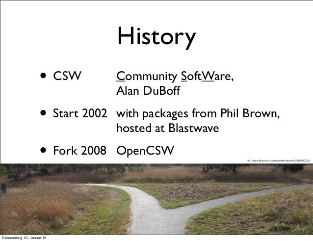 Solaris Packages History • CSW         Community SoftWare,             Alan DuBoff • Start 2002   with packages fr...