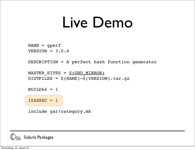 Solaris Packages Live Demo NAME = gperf VERSION = 3.0.4 DESCRIPTION = A perfect hash function generator MASTER_SITES = $(G...