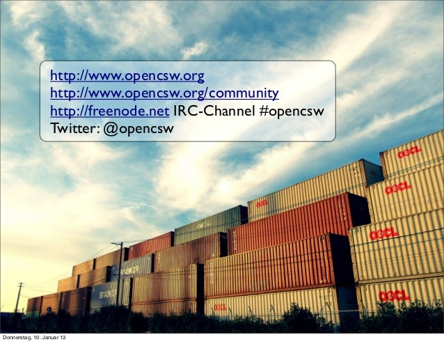 http://www.opencsw.org http://www.opencsw.org/community http://freenode.net IRC-Channel #opencsw Twitter: @opencsw Donners...