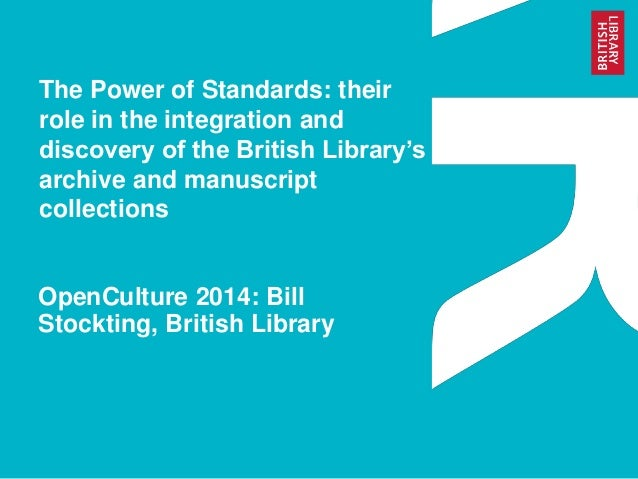 The Power of Standards: their role in the integration and discovery of the British Library's archive and manuscript collec...