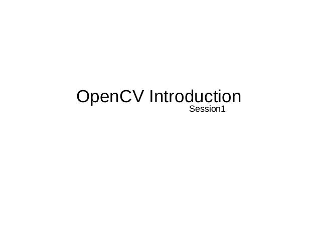OpenCV Introduction Session1