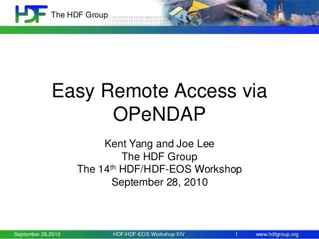 The HDF Group  Easy Remote Access via OPeNDAP Kent Yang and Joe Lee The HDF Group The 14th HDF/HDF-EOS Workshop September ...