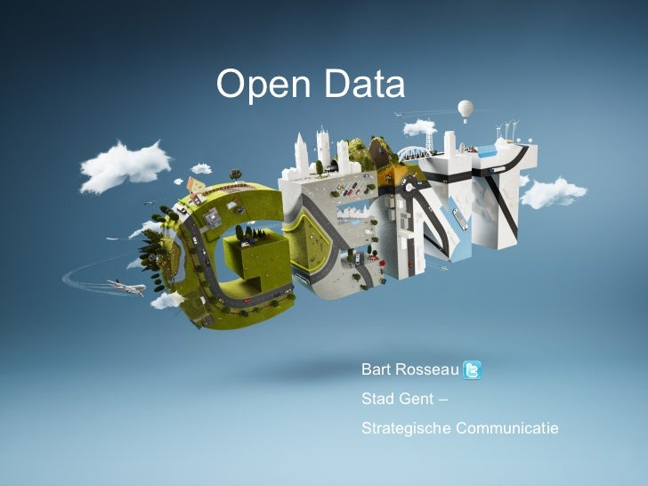 Open Data Bart Rosseau  Stad Gent –  Strategische Communicatie